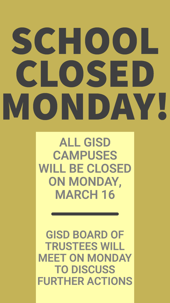GISD Campuses Closed on Monday